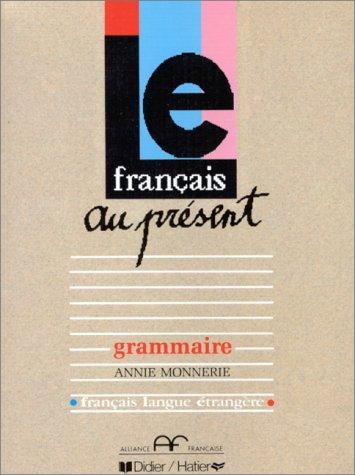LE FRANCAIS AU PRESENT. Grammaire