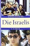 Die Israelis: Leben in einem außergew...