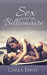 Sex With The Billionaire (A Steamy Romance) (English Edition)