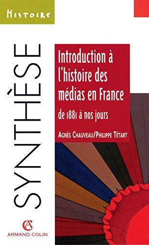 Introduction à l'histoire des médias en France de 1881 à nos jours par Philippe Tétart