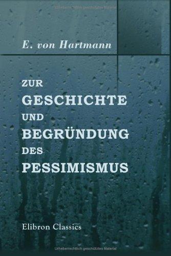 Zur Geschichte und Begründung des Pessimismus