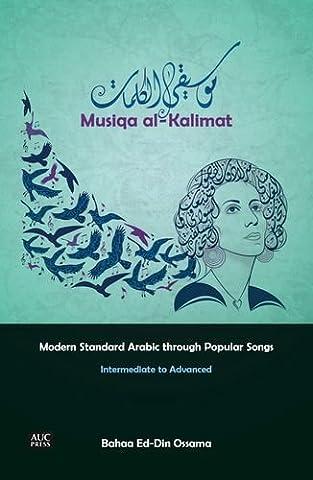 Musiqa al-Kalimat - Modern Standard Arabic through Popular Songs: Intermediate to Advanced