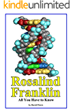 Rosalind Franklin: All You Have to KNow!