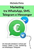 Marketing tra Whatsapp, SMS, Telegram e Messenger