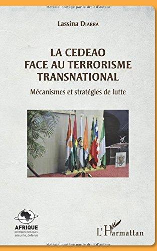 La CEDEAO face au terrorisme transnational: Mécanismes et stratégies de lutte par Lassina Diarra