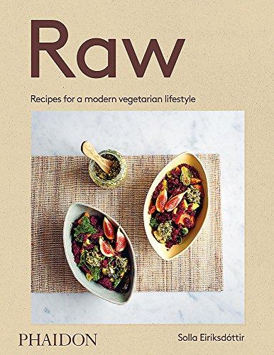 Raw: Recipes for a modern vegetarian lifestyle (Lifestyle-gesundheit-rezepte)