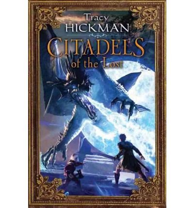 Citadels of the Lost (Annals of Drakis #02) Hickman, Tracy ( Author ) Jul-05-2011 Hardcover
