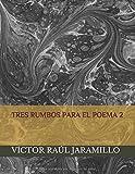 Libros Descargar PDF TRES RUMBOS PARA EL POEMA 2 (PDF y EPUB) Espanol Gratis