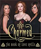 Charmed: The Book of Love Spells (Miniature Editions)