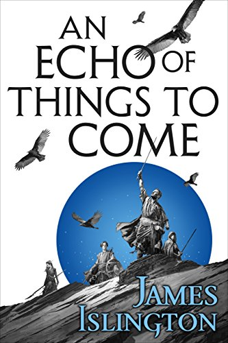 An Echo of Things to Come: Book Two of the Licanius trilogy (English Edition) por James Islington