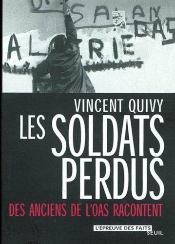 Les Soldats perdus : Des anciens de l'OAS racontent (L'Epreuve des faits t. 1) par Vincent Quivy