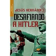 Desafiando a Hitler: (Versión sin solapas) (Tombooktu Historia)
