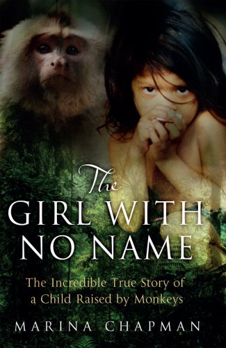 the-girl-with-no-name-the-incredible-true-story-of-a-child-raised-by-monkeys