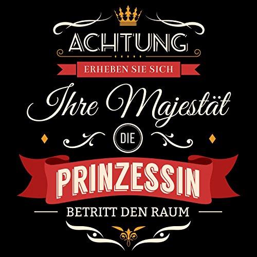 Fashionalarm Damen T-Shirt - Ihre Majestät die Prinzessin betritt den Raum | Fun Shirt mit Spruch als Jahrestag Geburtstag Geschenk Idee Paare Schwarz