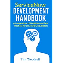 ServiceNow Development Handbook: A compendium of pro-tips, guidelines, and best practices for ServiceNow developers (English Edition)
