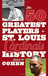 The 50 Greatest Players in St. Louis Cardinals History
