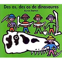 Des os, des os de dinosaures