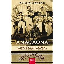 Anacaona. Aus dem Leben einer kubanischen Musikerin
