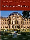 Die Residenz in Würzburg (Langewiesche-Bücherei) - Albrecht Miller