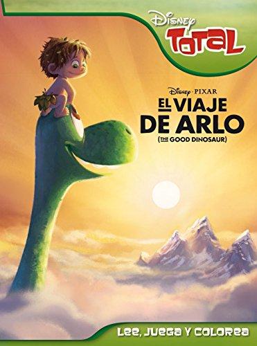 El viaje de Arlo. Disney Total (Disney. El viaje de Arlo) por Disney
