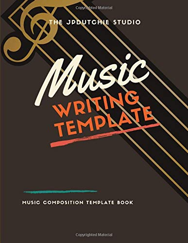 Music Writing Template: Music Composition Template, Music Manuscript Paper Loose, 108 Pages Of Wide Staff Paper (8.5