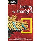 National Geographic Traveler: Beijing & Shanghai by Andrew Forbes (2013-03-05)