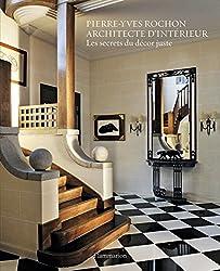 Pierre-Yves Rochon, architecte d'intérieur : Les secrets du décor juste
