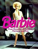 Barbie: Four Decades of Fashion, Fantasy, and Fun (Hors Diffusion)