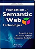 Foundations of Semantic Web Technologies (Chapman & Hall/CRC Textbooks in Computing)