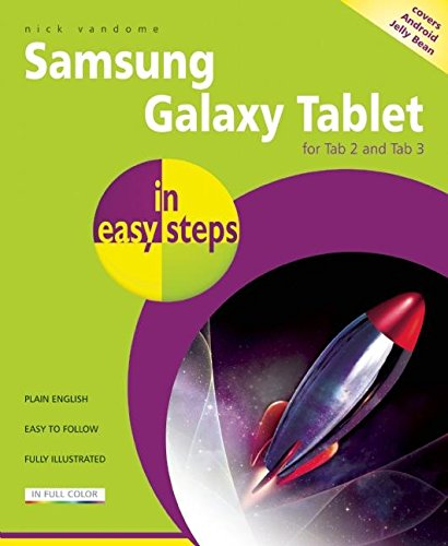 Samsung Galaxy Tablet in easy steps: For Tab 2 and Tab 3 (covers Android Jelly Bean) (Jelly-bean-tablets)