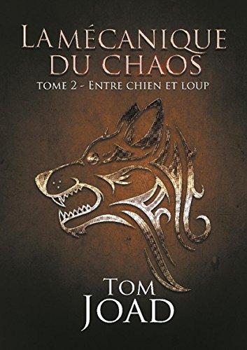 Couverture du livre La mécanique du chaos - Tome 2: Entre chien et loup