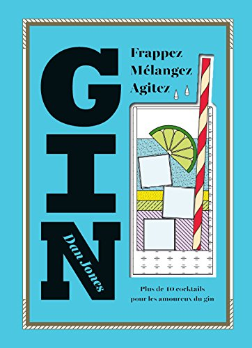 Gin : Plus de 40 cocktails pour les amoureux du gin