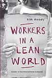 Workers in a lean World: Unions in the International Economy (Haymarket) (Haymarket (Paperback))