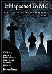 Fortean Times: It Happened to Me vol.1