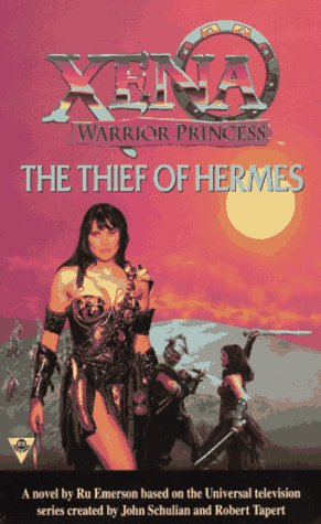 Xena: The Thief of Hermes (Xena, Warrior Princess) (Xena Princess Warrior Gabrielle)