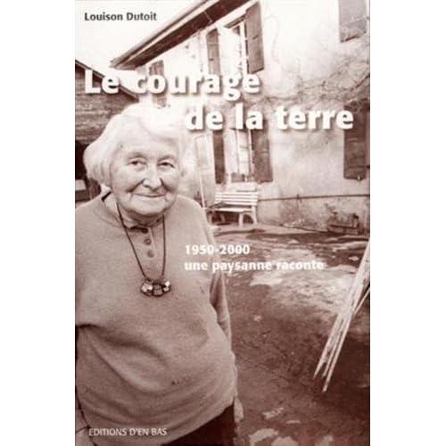 Le courage de la terre : 1950-2000, Une paysanne raconte