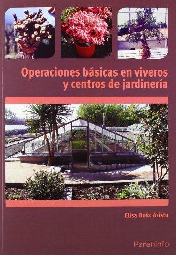 Operaciones básicas en viveros y centros de jardinería (Cp - Certificado Profesionalidad) por ELISA BOIX ARISTU
