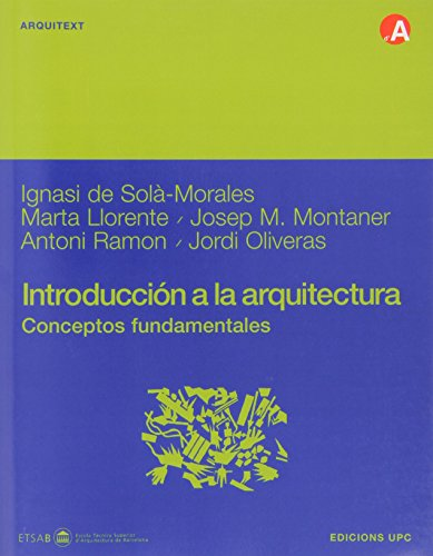 Descargar Libro Libro Introducción a la arquitectura. Conceptos fundamentales (Arquitext) de Ignasi Solà-Morales Rubio