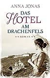 Das Hotel am Drachenfels: Roman (Hotel Hohenstein, Band 1)