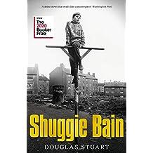 Shuggie Bain: Douglas Stuart: Winner of the Booker Prize 2020