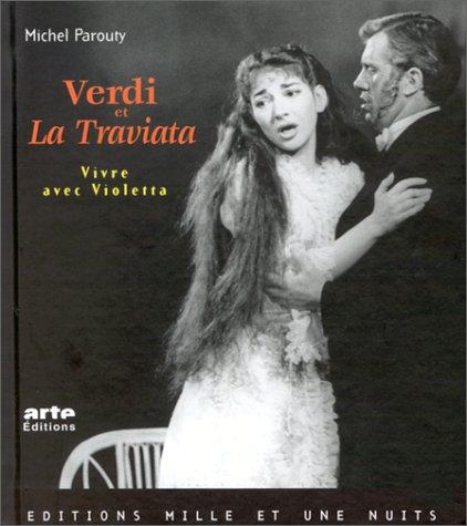 Verdi et La Traviata, vivre avec Violett...