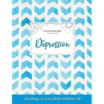 Journal de Coloration Adulte: Depression (Illustrations de Safari, Chevron Aquarelle)