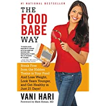 The Food Babe Way: Break Free from the Hidden Toxins in Your Food and Lose Weight, Look Years Younger, and Get Healthy in Just 21 Days! (English Edition)