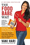 Image de The Food Babe Way: Break Free from the Hidden Toxins in Your Food and Lose Weight, Look Years Younger, and Get Healthy in Just 21 Days! (English Editi