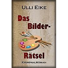 Das Bilder-Rätsel: Kriminalroman (Caro-und-Nessie-Kriminalromane 4)