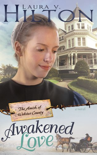 Awakened Love Amish Of Webster County