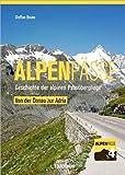 Alpenpässe / Von der Donau zur Adria: Geschichte der alpinen Passübergänge - Band 4