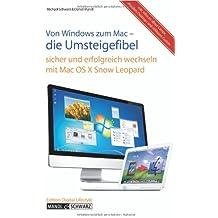 Von Windows zum Mac - die Umsteigefibel mit Mac OS X 10.6 Snow Leopard