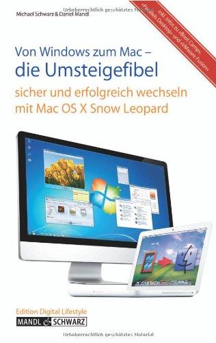 Von Windows zum Mac - die Umsteigefibel mit Mac OS X 10.6 Snow Leopard (Macbook Mit Word)