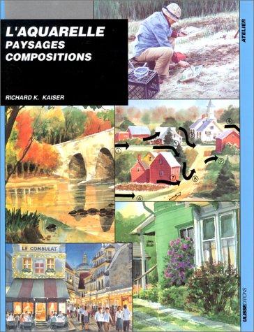 L'aquarelle - Paysages, compositions